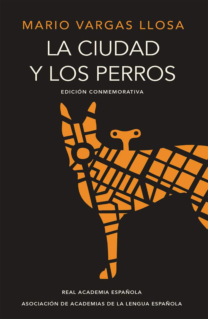 La ciudad y los perros (edición conmemorativa de la RAE y la ASALE)