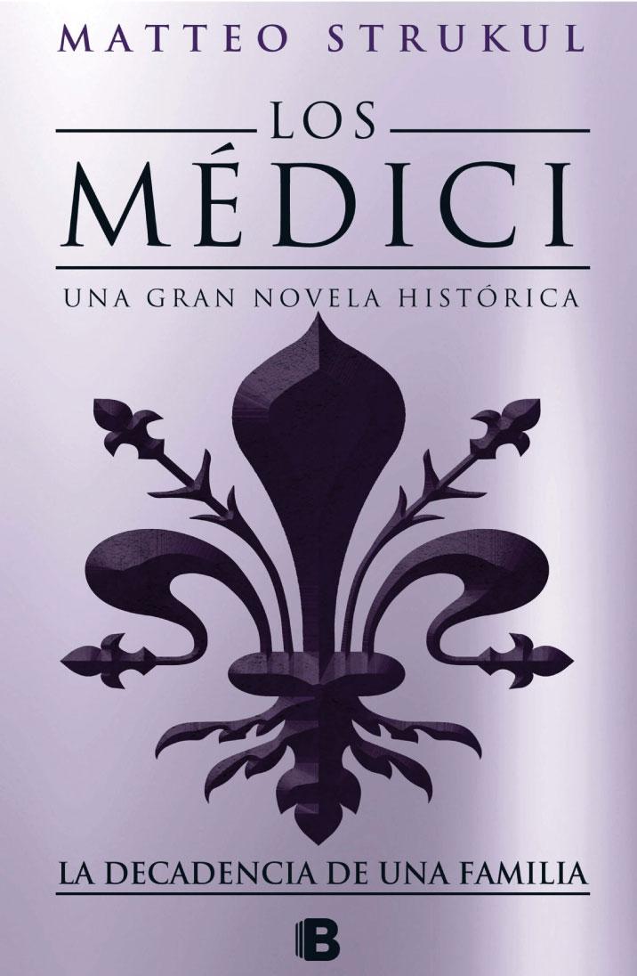 Los Médici 4. La decadencia de una familia