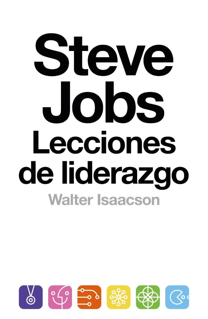 Steve Jobs: Lecciones de un liderazgo