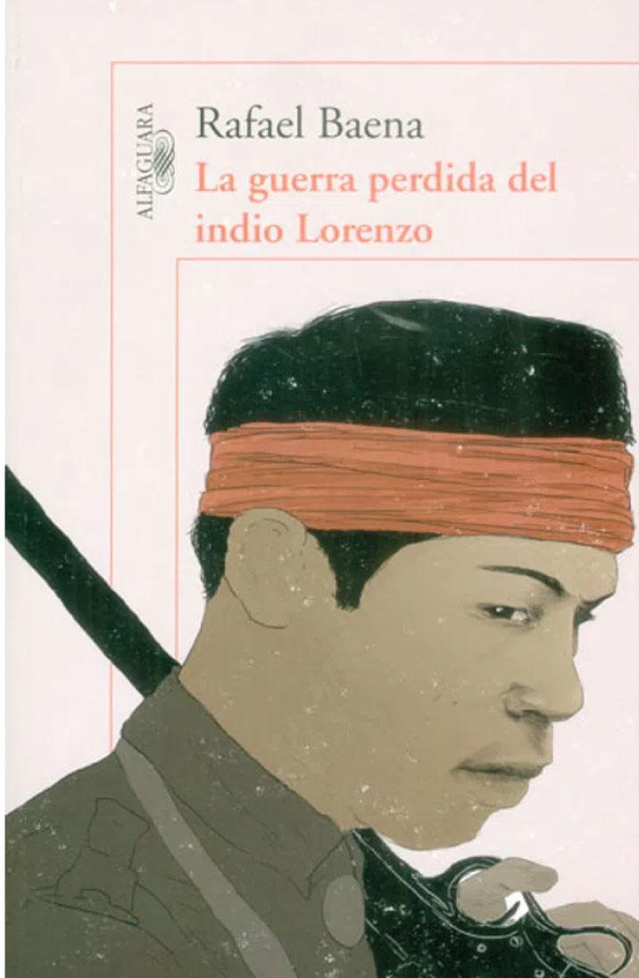 La guerra perdida del indio Lorenzo