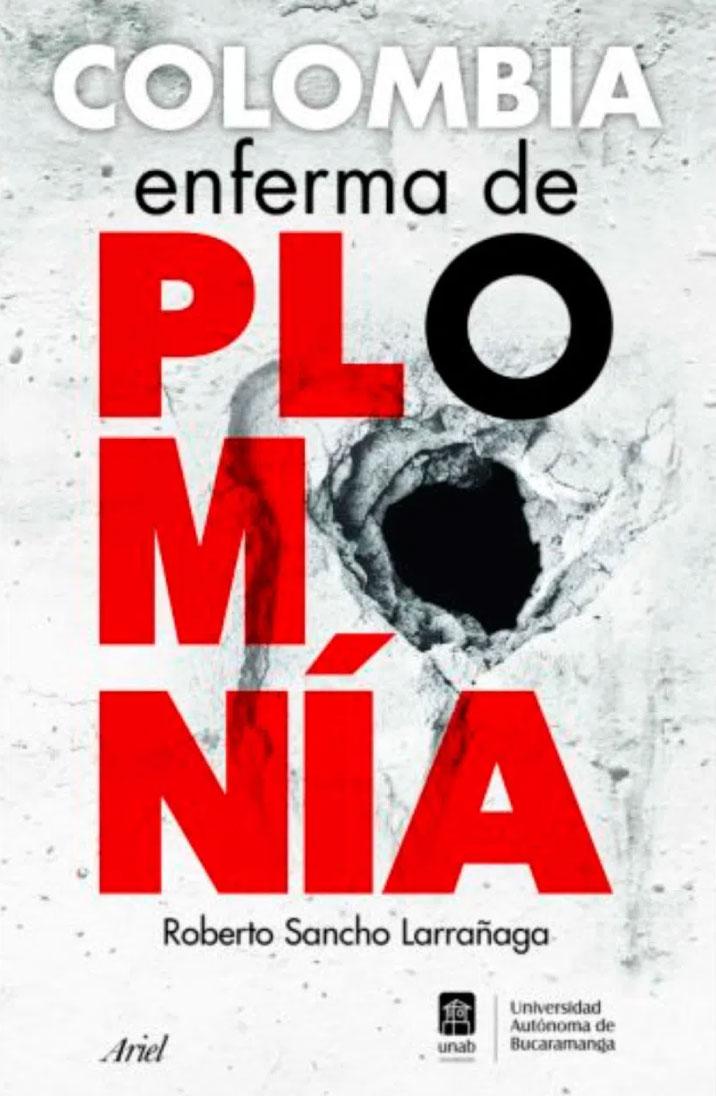 Colombia enferma de plomanía