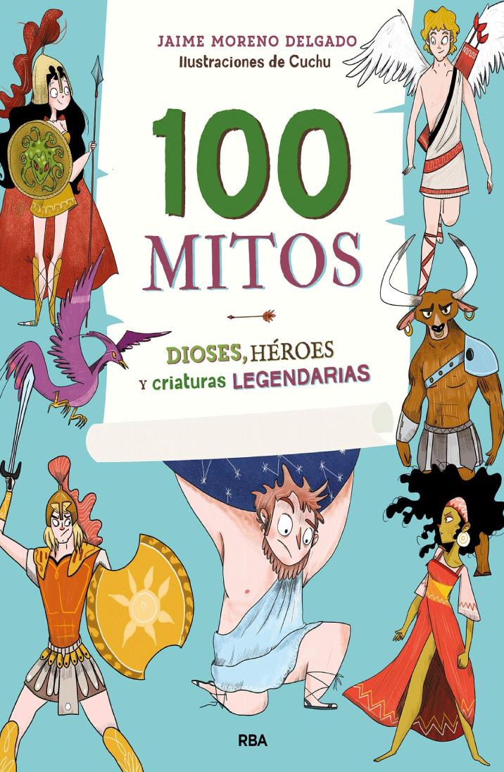 100 mitos: Dioses, héroes y criaturas legendarias