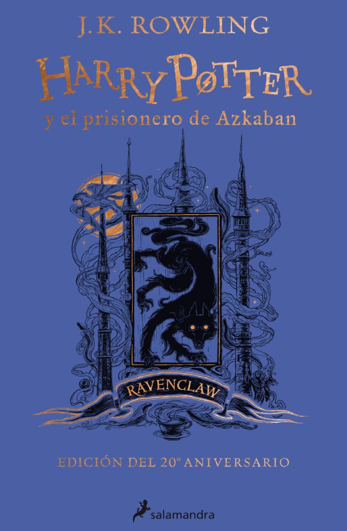Harry Potter y el prisionero de Azkaban (Casa Ravenclaw: edición de lujo)