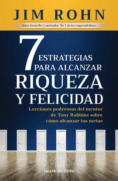7 Estrategias para alcanzar la riqueza y felicidad