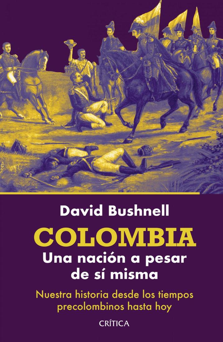 Colombia: Una nación a pesar de si misma