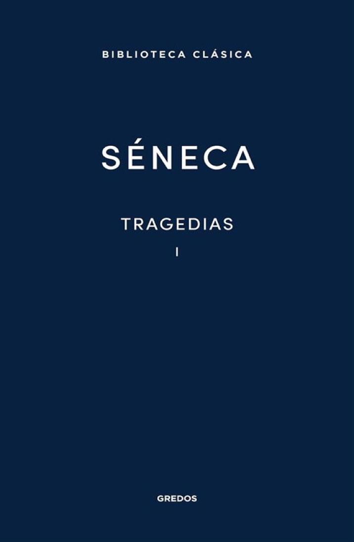Séneca. Tragedias I
