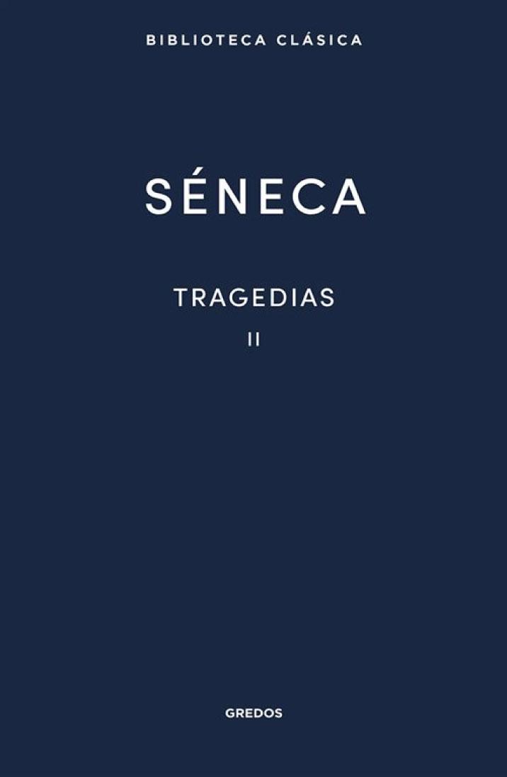 Séneca. Tragedias II