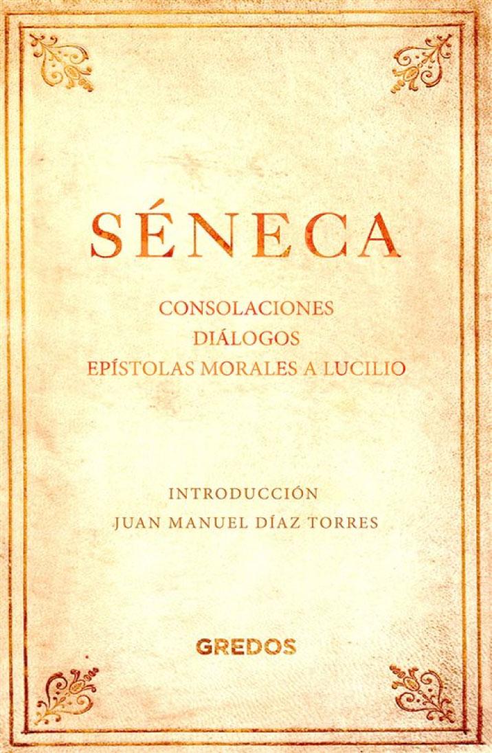 Consolaciones, diálogos y epístolas morales a Lucilio