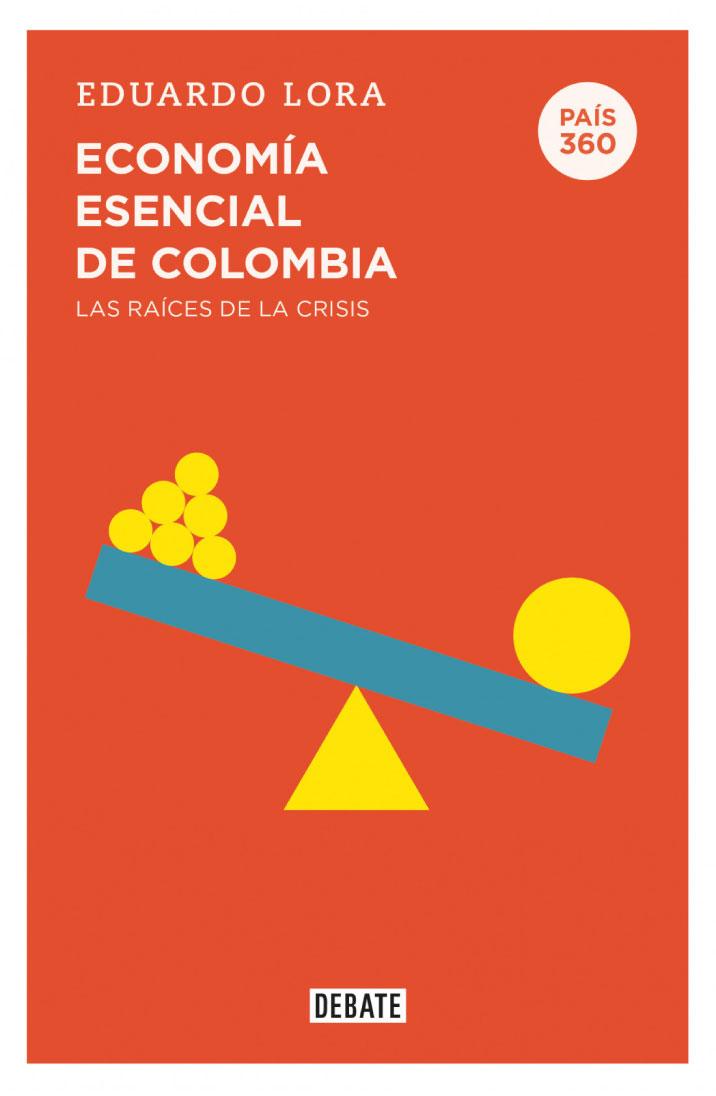 Economía esencial de Colombia. (país 360)